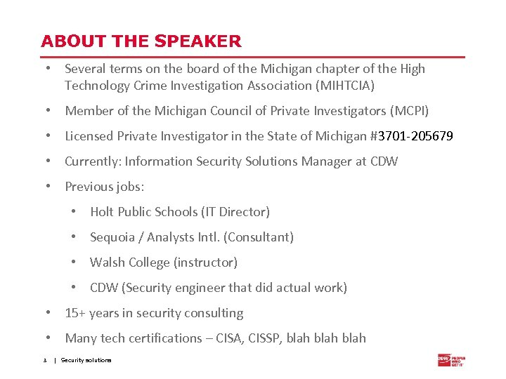 ABOUT THE SPEAKER • Several terms on the board of the Michigan chapter of