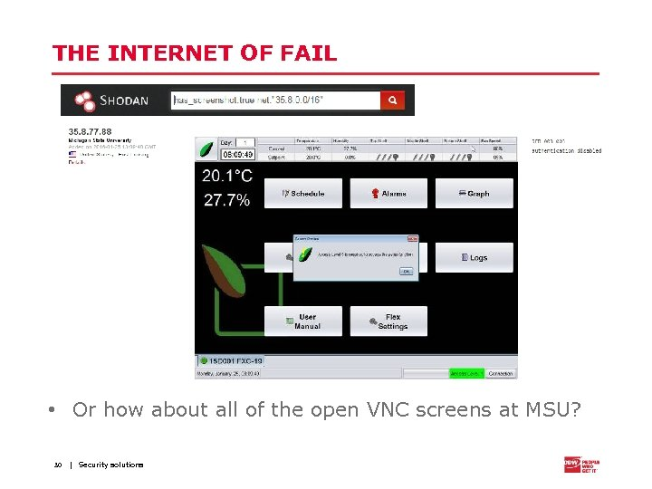THE INTERNET OF FAIL • Or how about all of the open VNC screens
