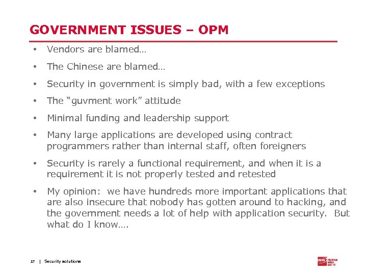 GOVERNMENT ISSUES – OPM • Vendors are blamed… • The Chinese are blamed… •