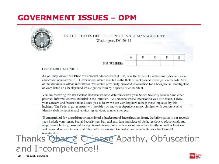 GOVERNMENT ISSUES – OPM Thanks Obama Chinese Apathy, Obfuscation and Incompetence!! 39 | Security