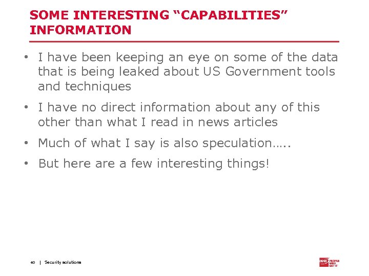 "SOME INTERESTING ""CAPABILITIES"" INFORMATION • I have been keeping an eye on some of"