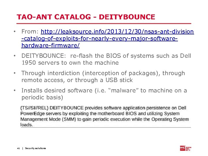 TAO-ANT CATALOG - DEITYBOUNCE • From: http: //leaksource. info/2013/12/30/nsas-ant-division -catalog-of-exploits-for-nearly-every-major-softwarehardware-firmware/ • DEITYBOUNCE: re-flash the