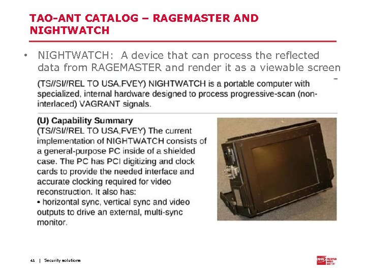 TAO-ANT CATALOG – RAGEMASTER AND NIGHTWATCH • NIGHTWATCH: A device that can process the