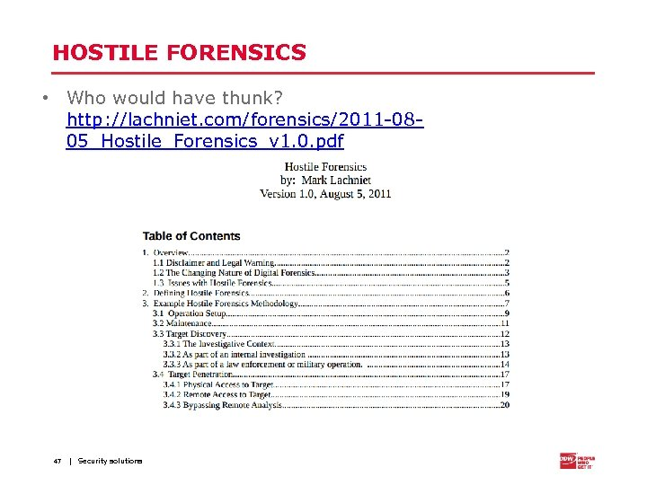 HOSTILE FORENSICS • Who would have thunk? http: //lachniet. com/forensics/2011 -0805_Hostile_Forensics_v 1. 0. pdf