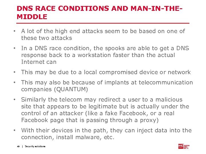 DNS RACE CONDITIONS AND MAN-IN-THEMIDDLE • A lot of the high end attacks seem