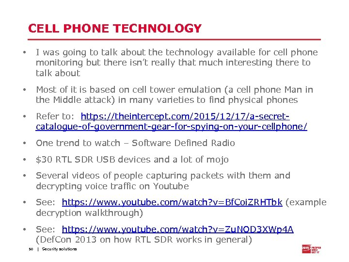 CELL PHONE TECHNOLOGY • I was going to talk about the technology available for