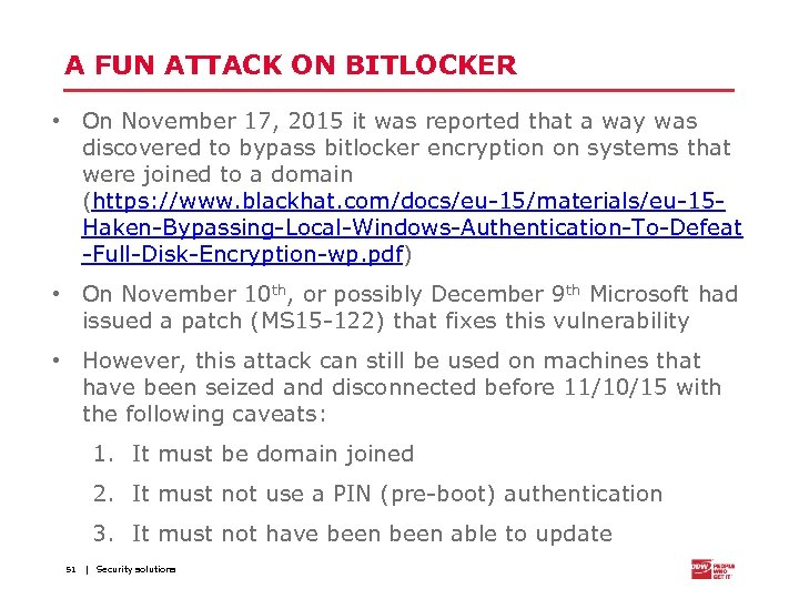 A FUN ATTACK ON BITLOCKER • On November 17, 2015 it was reported that