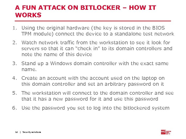 A FUN ATTACK ON BITLOCKER – HOW IT WORKS 1. Using the original hardware