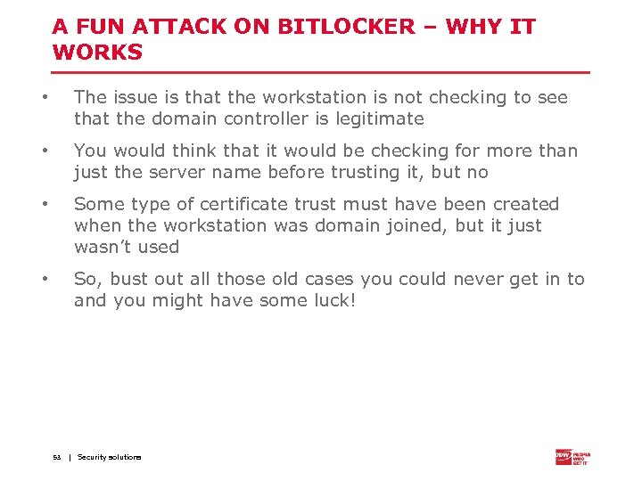 A FUN ATTACK ON BITLOCKER – WHY IT WORKS • The issue is that