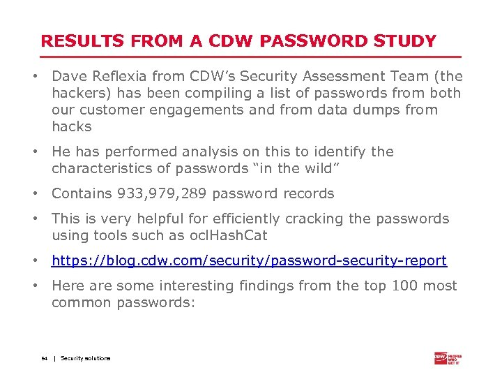 RESULTS FROM A CDW PASSWORD STUDY • Dave Reflexia from CDW's Security Assessment Team