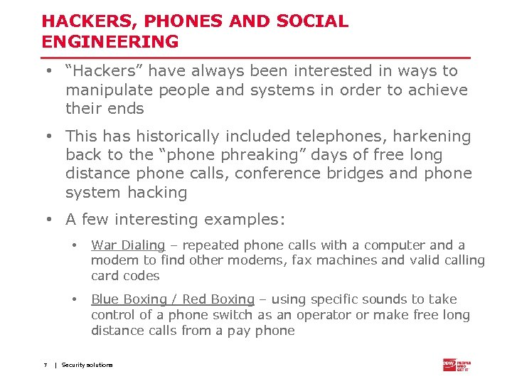 "HACKERS, PHONES AND SOCIAL ENGINEERING • ""Hackers"" have always been interested in ways to"