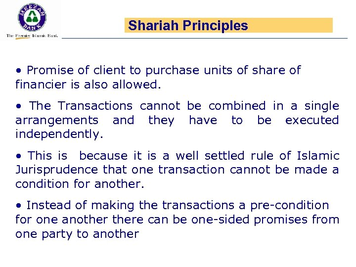 Shariah Principles • Promise of client to purchase units of share of financier is