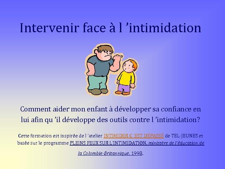Intervenir face à l 'intimidation Comment aider mon enfant à développer sa confiance en