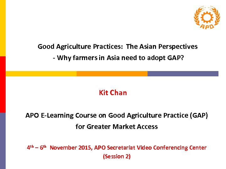 Good Agriculture Practices: The Asian Perspectives - Why farmers in Asia need to adopt