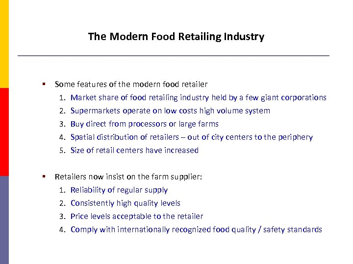 The Modern Food Retailing Industry § Some features of the modern food retailer 1.