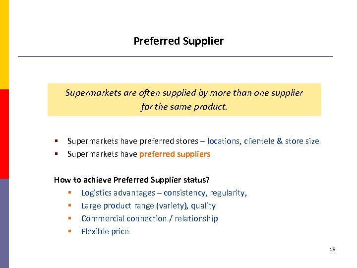 Preferred Supplier Supermarkets are often supplied by more than one supplier for the same