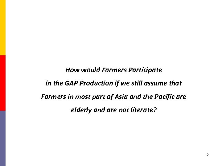 How would Farmers Participate in the GAP Production if we still assume that Farmers