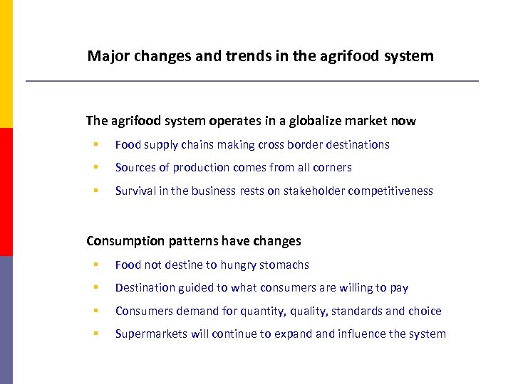 Major changes and trends in the agrifood system The agrifood system operates in a