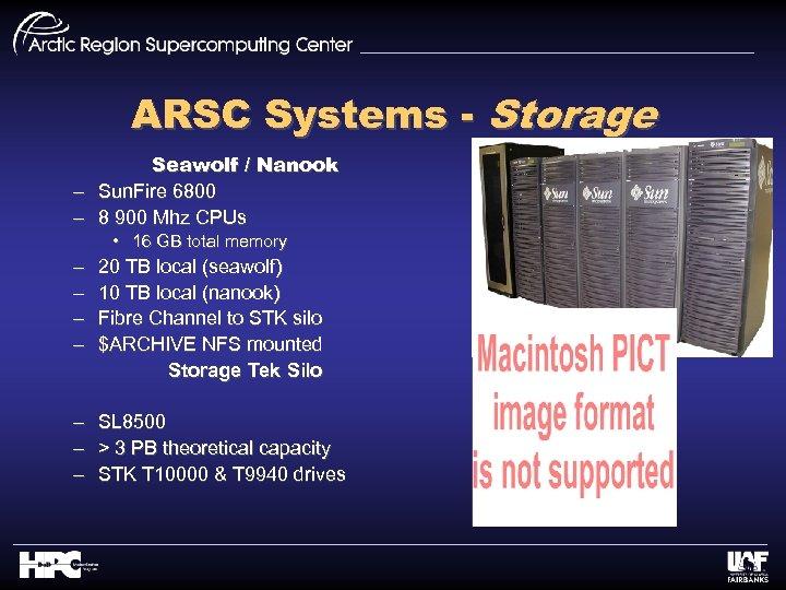 ARSC Systems - Storage Seawolf / Nanook – Sun. Fire 6800 – 8 900