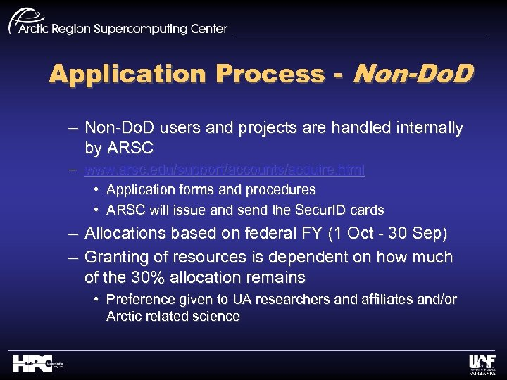 Application Process - Non-Do. D – Non-Do. D users and projects are handled internally