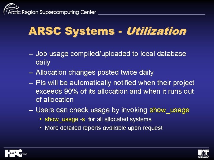 ARSC Systems - Utilization – Job usage compiled/uploaded to local database daily – Allocation