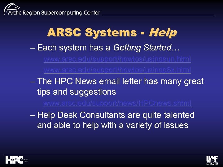 ARSC Systems - Help – Each system has a Getting Started… www. arsc. edu/support/howtos/usingsun.