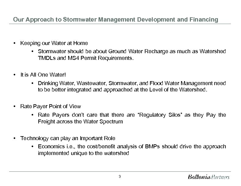 Our Approach to Stormwater Management Development and Financing • Keeping our Water at Home