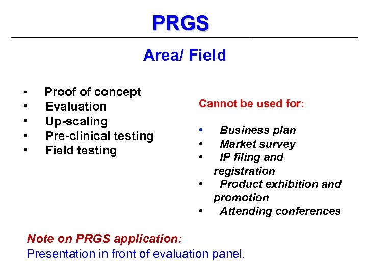 PRGS Area/ Field • • • Proof of concept Evaluation Up-scaling Pre-clinical testing Field