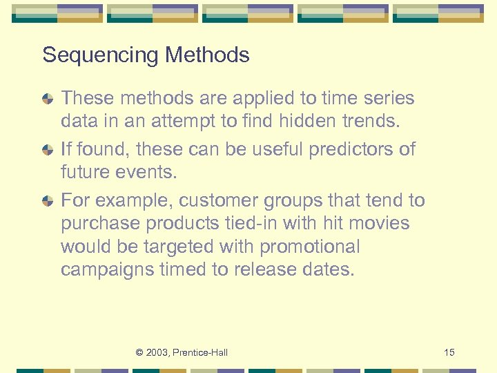 Sequencing Methods These methods are applied to time series data in an attempt to