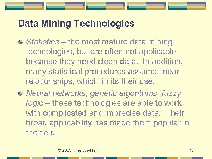 Data Mining Technologies Statistics – the most mature data mining technologies, but are often