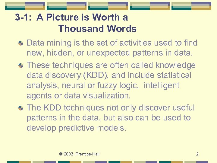 3 -1: A Picture is Worth a Thousand Words Data mining is the set