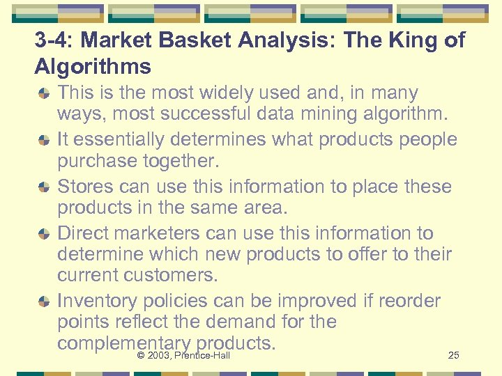 3 -4: Market Basket Analysis: The King of Algorithms This is the most widely