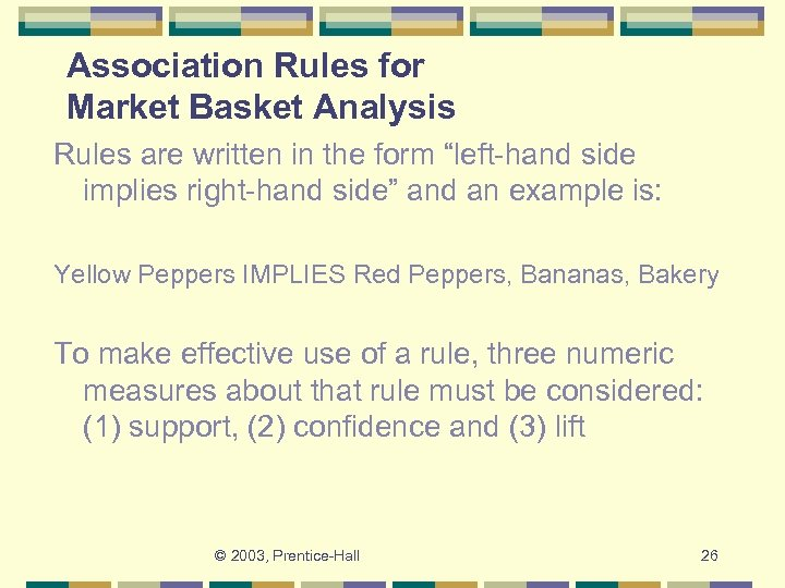 """Association Rules for Market Basket Analysis Rules are written in the form """"left-hand side"""
