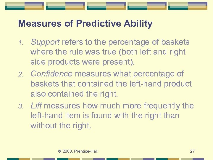 Measures of Predictive Ability Support refers to the percentage of baskets where the rule
