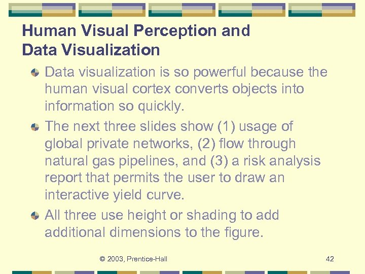 Human Visual Perception and Data Visualization Data visualization is so powerful because the human