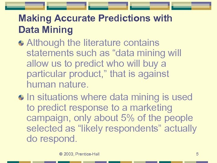 """Making Accurate Predictions with Data Mining Although the literature contains statements such as """"data"""