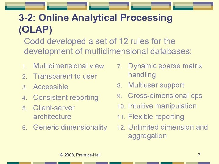 3 -2: Online Analytical Processing (OLAP) Codd developed a set of 12 rules for
