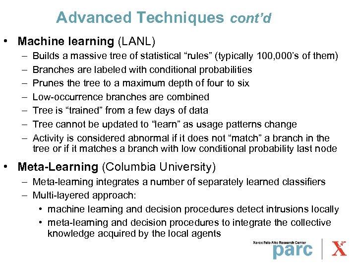 Advanced Techniques cont'd • Machine learning (LANL) – – – – Builds a massive