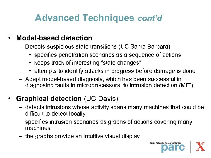 Advanced Techniques cont'd • Model-based detection – Detects suspicious state transitions (UC Santa Barbara)