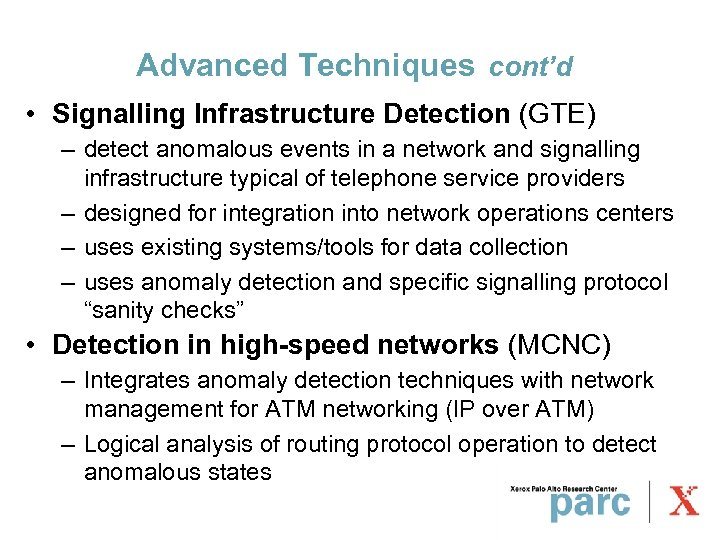 Advanced Techniques cont'd • Signalling Infrastructure Detection (GTE) – detect anomalous events in a