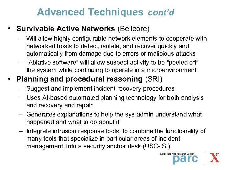 Advanced Techniques cont'd • Survivable Active Networks (Bellcore) – Will allow highly configurable network