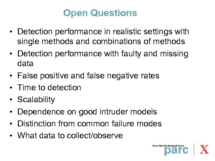 Open Questions • Detection performance in realistic settings with single methods and combinations of
