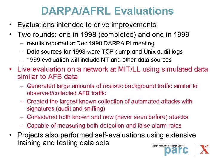 DARPA/AFRL Evaluations • Evaluations intended to drive improvements • Two rounds: one in 1998
