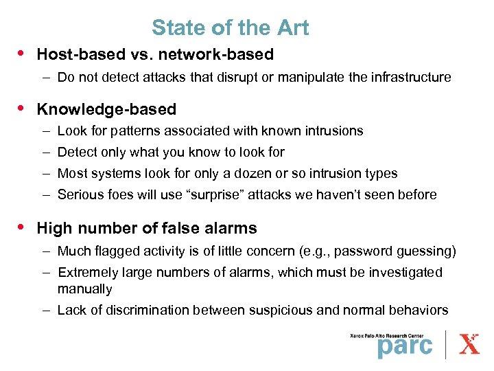 State of the Art • Host-based vs. network-based – Do not detect attacks that