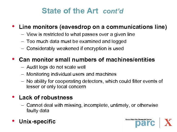 State of the Art cont'd • Line monitors (eavesdrop on a communications line) –