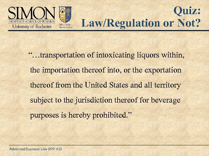 "Quiz: Law/Regulation or Not? ""…transportation of intoxicating liquors within, the importation thereof into, or"