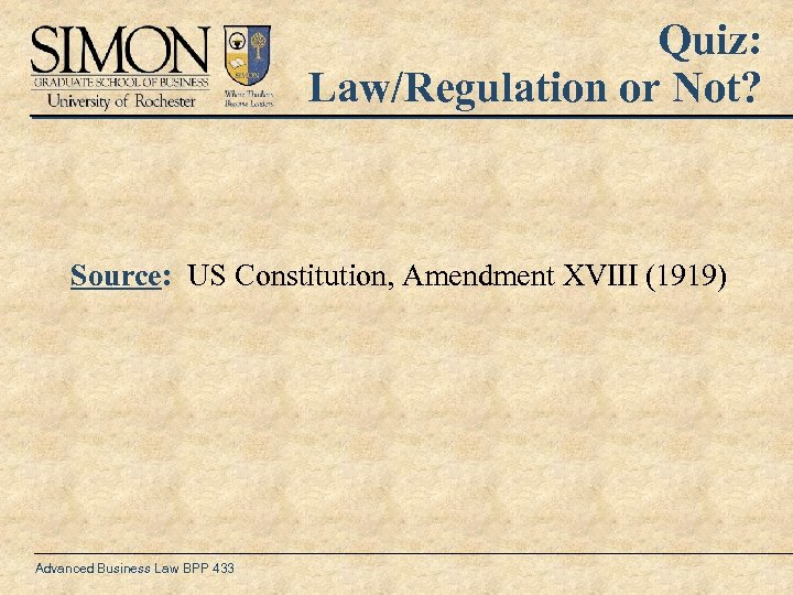 Quiz: Law/Regulation or Not? Source: US Constitution, Amendment XVIII (1919) Advanced Business Law BPP