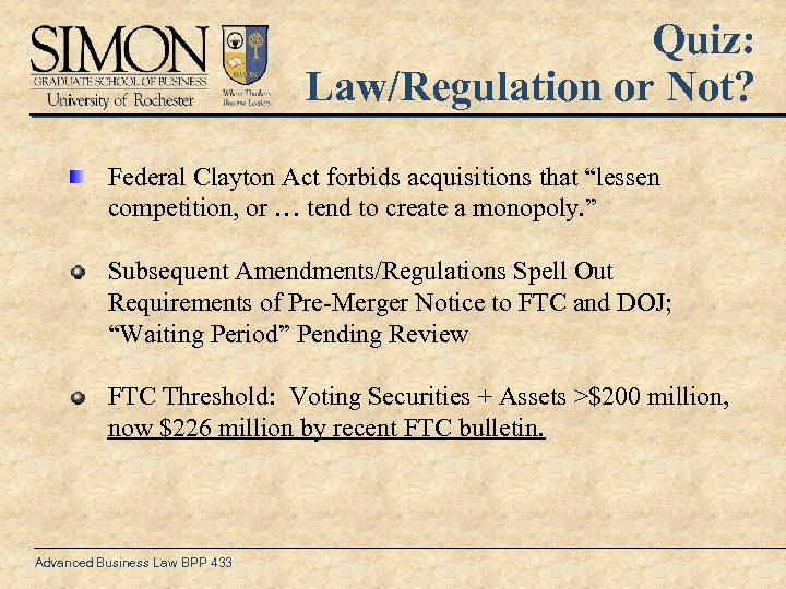 "Quiz: Law/Regulation or Not? Federal Clayton Act forbids acquisitions that ""lessen competition, or …"