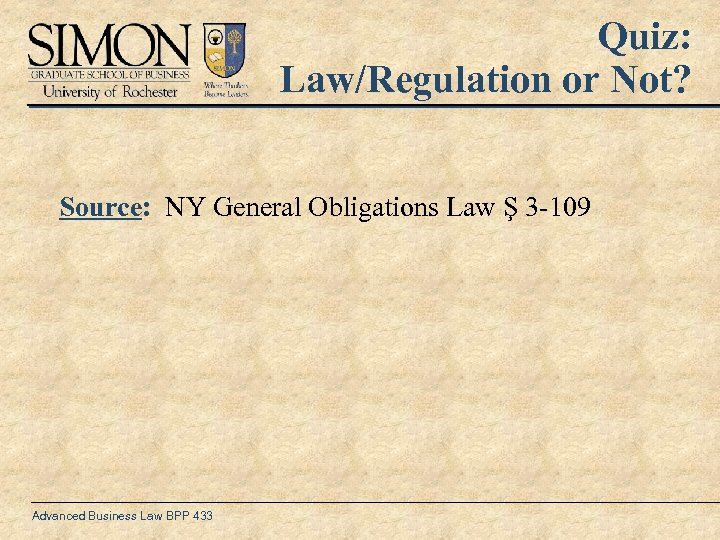 Quiz: Law/Regulation or Not? Source: NY General Obligations Law Ş 3 -109 Advanced Business