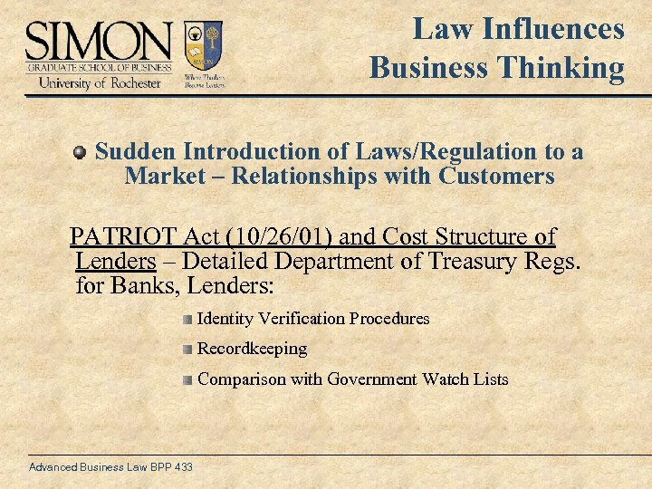 Law Influences Business Thinking Sudden Introduction of Laws/Regulation to a Market – Relationships with